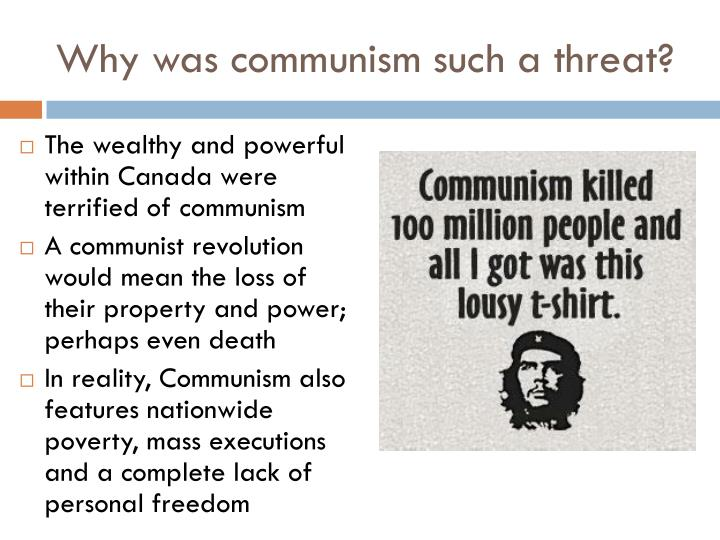 Why was communism such a threat?