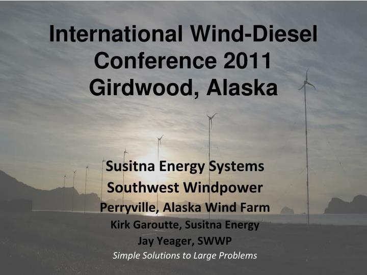 International wind diesel conference 2011 girdwood alaska