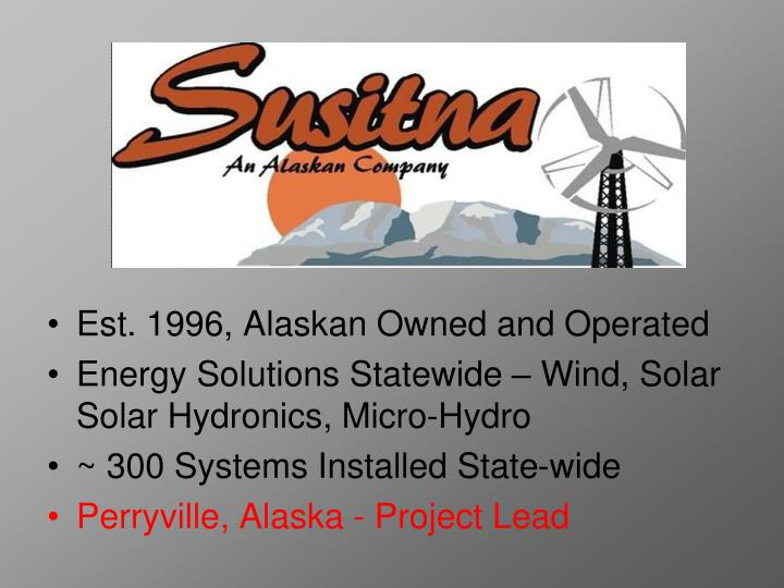 Est. 1996, Alaskan Owned and Operated