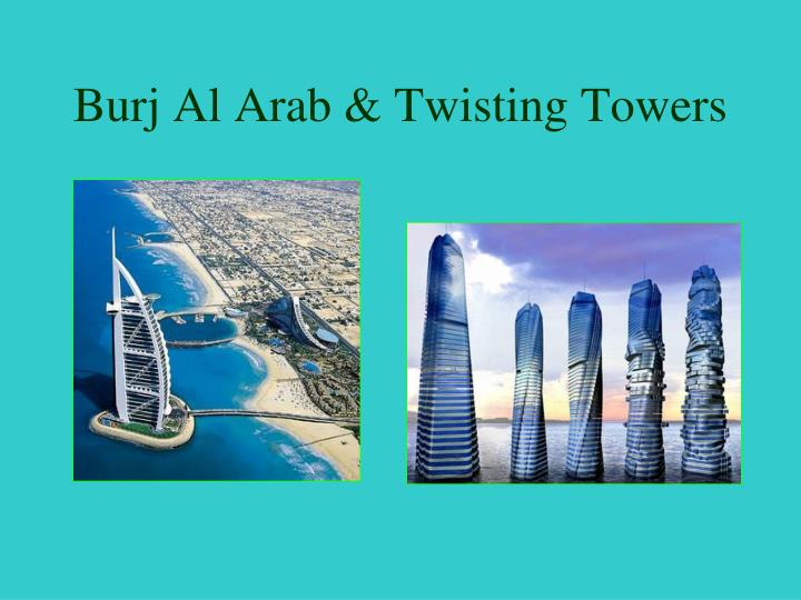 Burj Al Arab & Twisting Towers