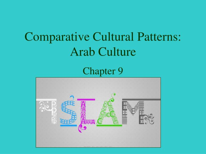 Comparative cultural patterns arab culture