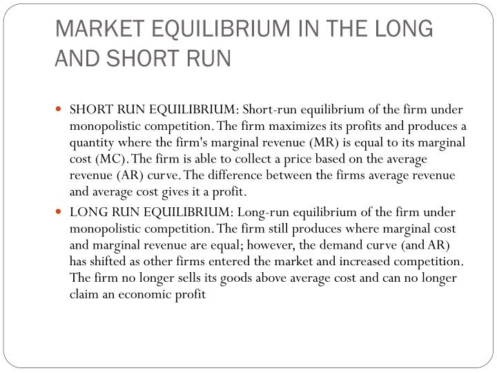 MARKET EQUILIBRIUM IN THE LONG AND SHORT RUN