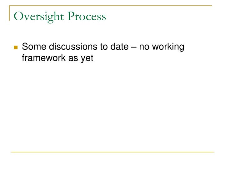 Oversight Process