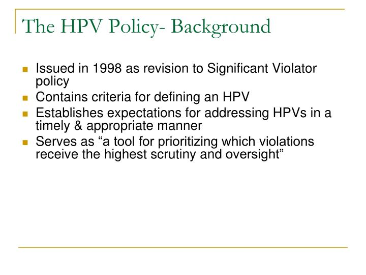 The HPV Policy- Background