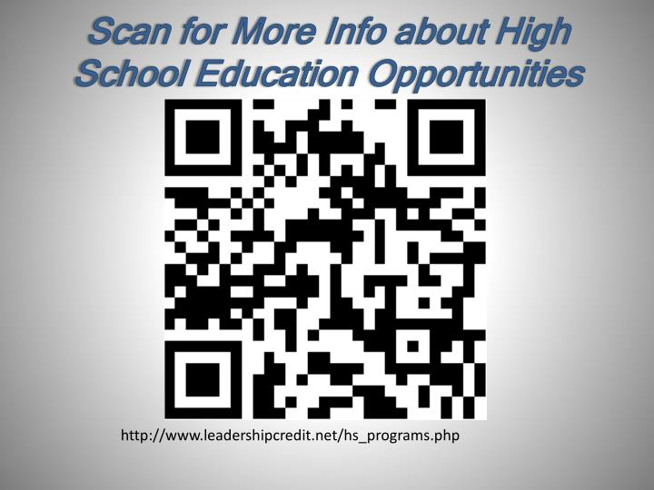 Scan for More Info about High School Education Opportunities