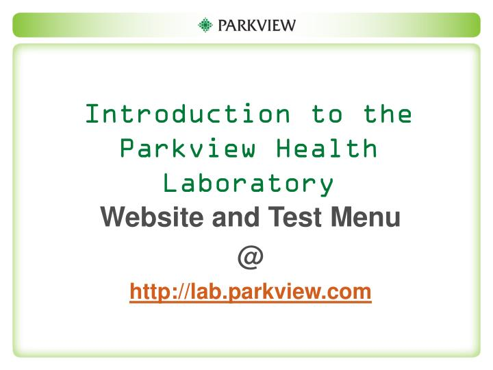Introduction to the parkview health laboratory
