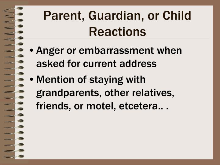 Parent, Guardian, or Child Reactions
