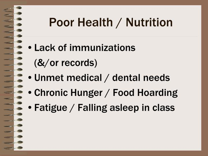 Poor Health / Nutrition