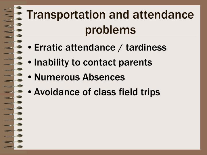 Transportation and attendance problems