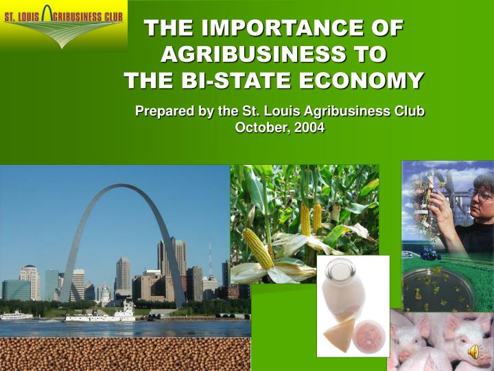 Prepared by the st louis agribusiness club october 2004