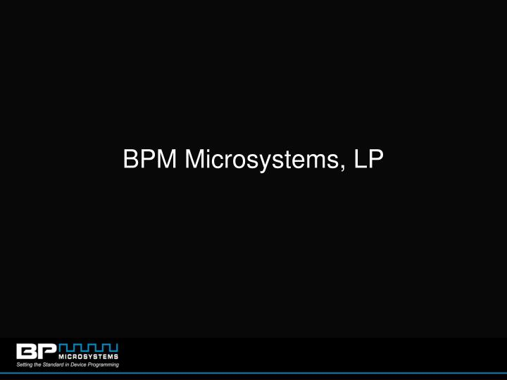 Bpm microsystems lp
