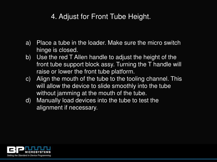 4. Adjust for Front Tube Height.