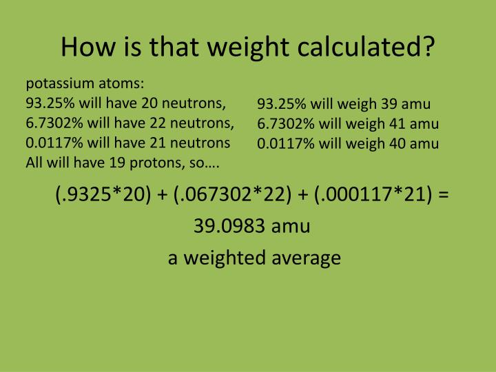 How is that weight calculated?