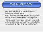 the muddy city