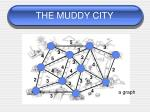 the muddy city3