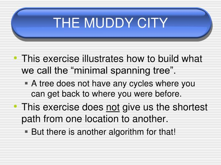 THE MUDDY CITY