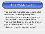the muddy city6