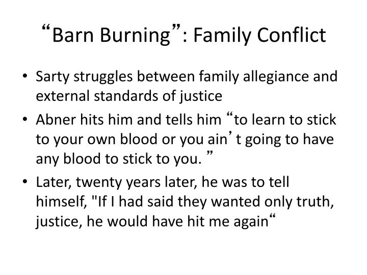 sartys struggle for independence in barn burning by william faulkner Barn burning quotes from litcharts | the creators of sparknotes  barn burning by william faulkner  independence and justice loyalty, family, blood.