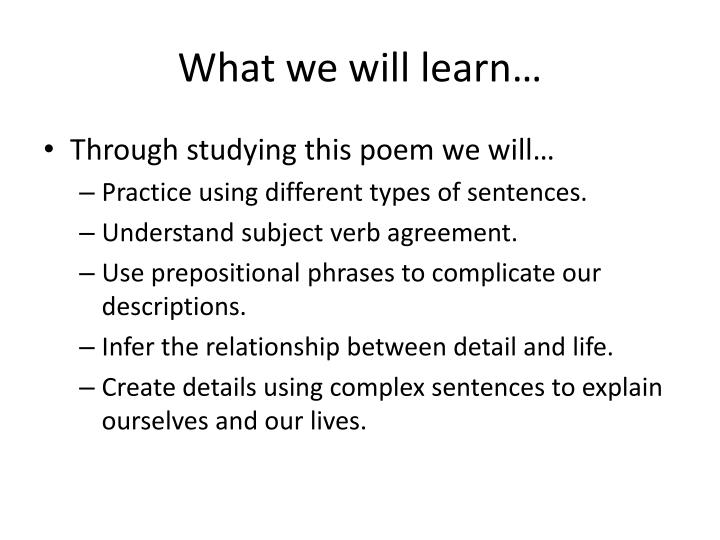 What we will learn…