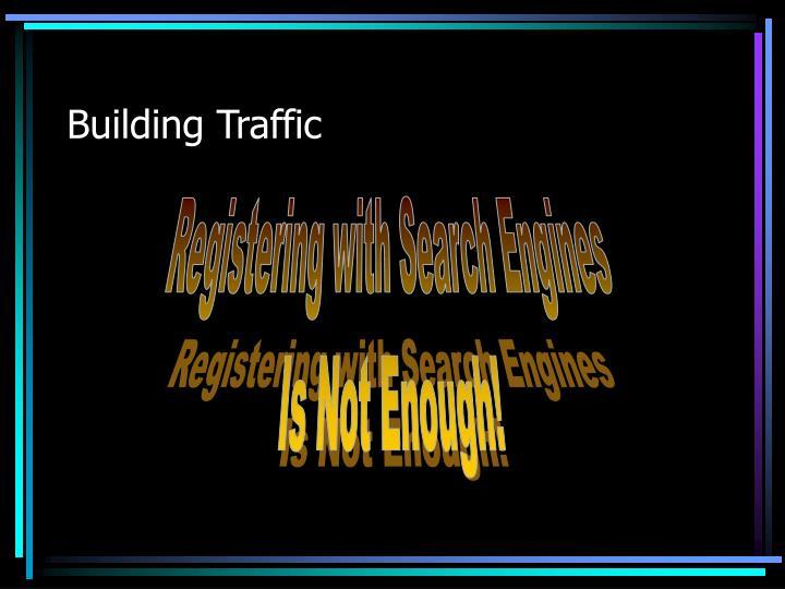 Building Traffic