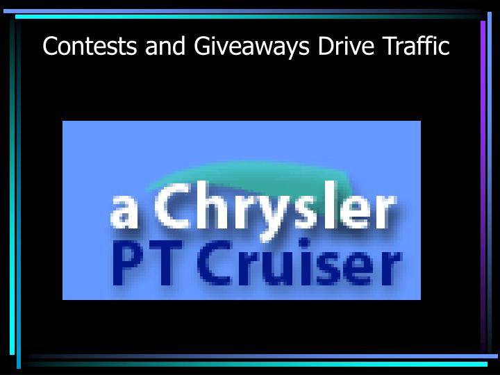 Contests and Giveaways Drive Traffic