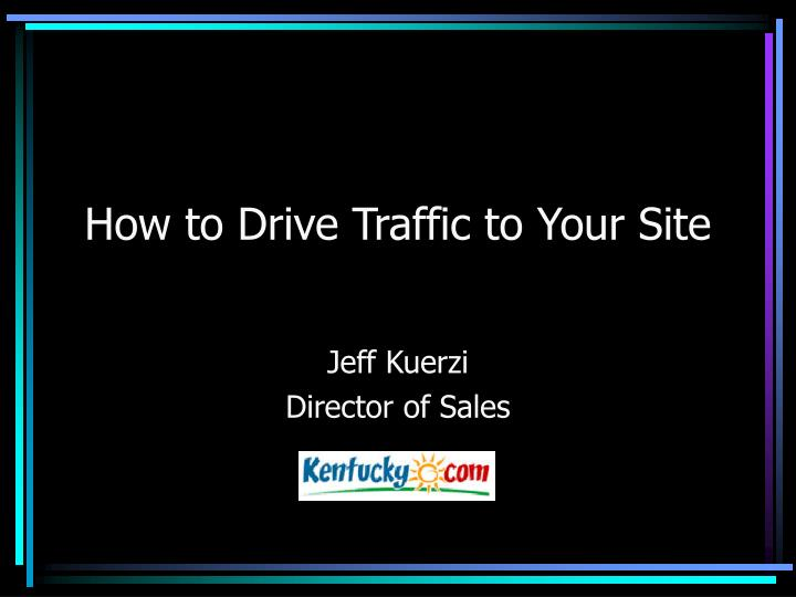 How to Drive Traffic to Your Site