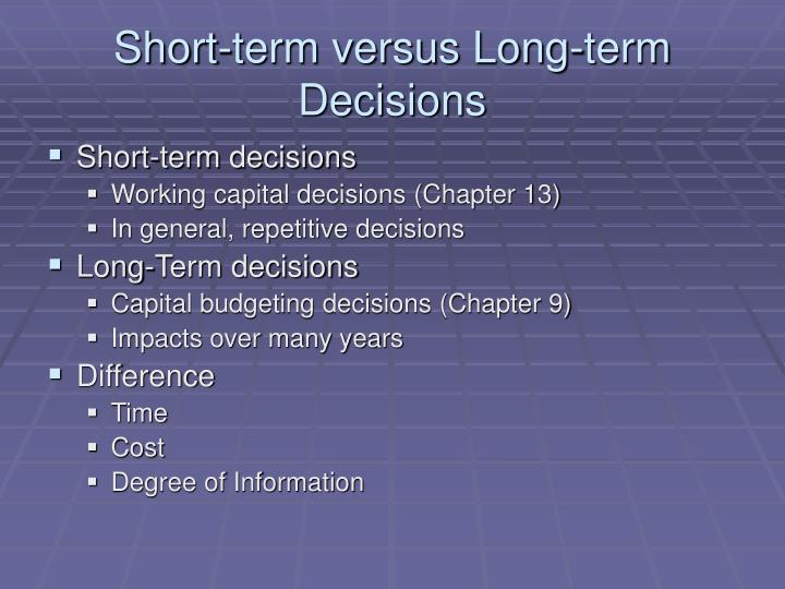 Short term versus long term decisions