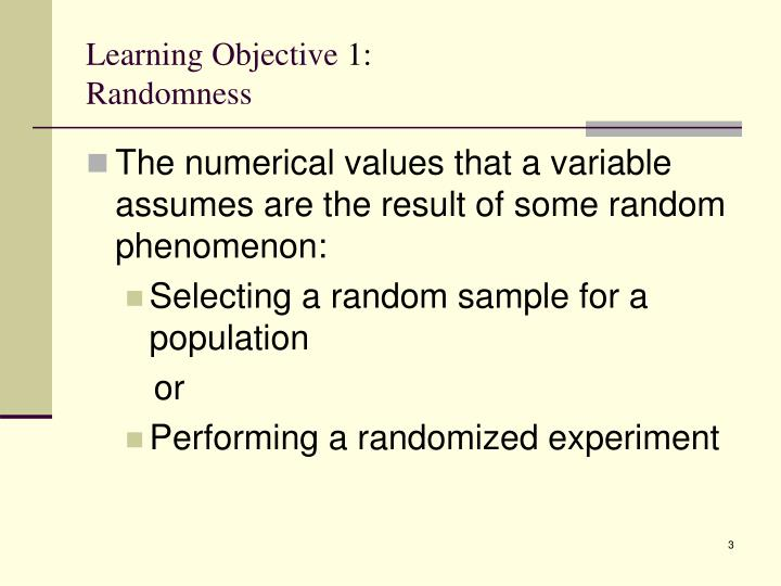 Learning objective 1 randomness