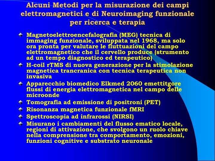 Alcuni Metodi per la misurazione dei campi elettromagnetici e di Neuroimaging funzionale per ricerca e terapia