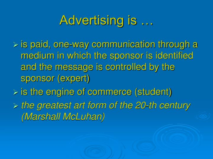 Advertising is …