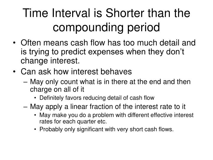 Time Interval is Shorter than the compounding period