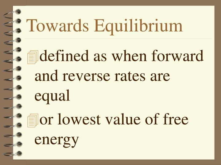 Towards Equilibrium