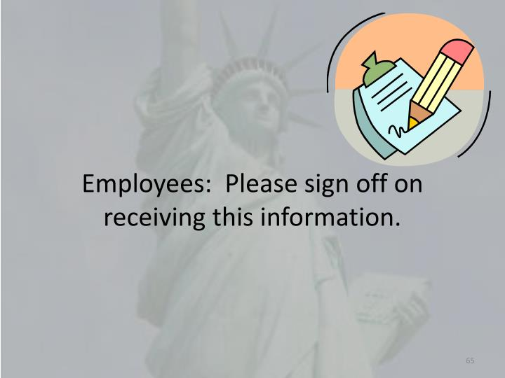 Employees:  Please sign off on receiving this information.