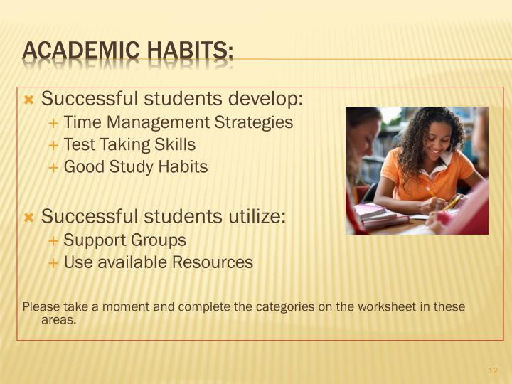 Successful students develop: