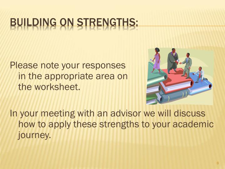 Please note your responses                                       in the appropriate area on                                        the worksheet.