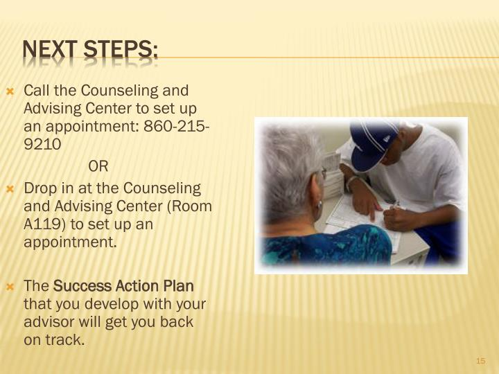 Call the Counseling and Advising Center to set up an appointment: