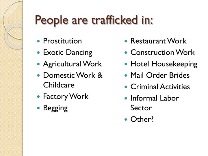 People are trafficked in: