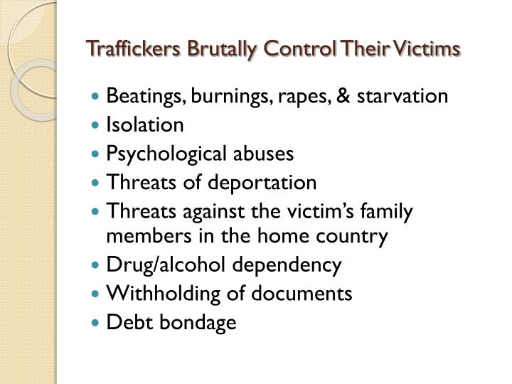 Traffickers Brutally Control Their Victims