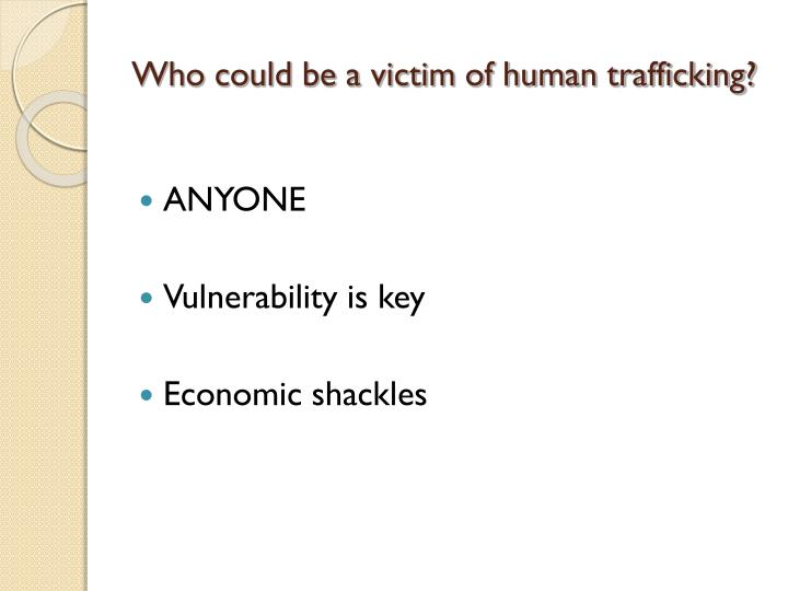 Who could be a victim of human trafficking?