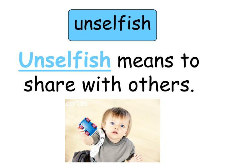 unselfish