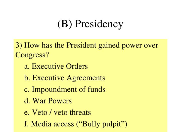 (B) Presidency
