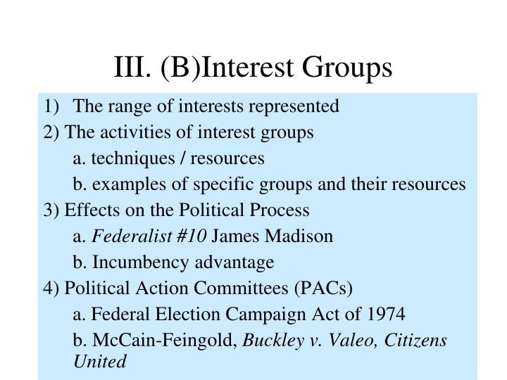 III. (B)Interest Groups