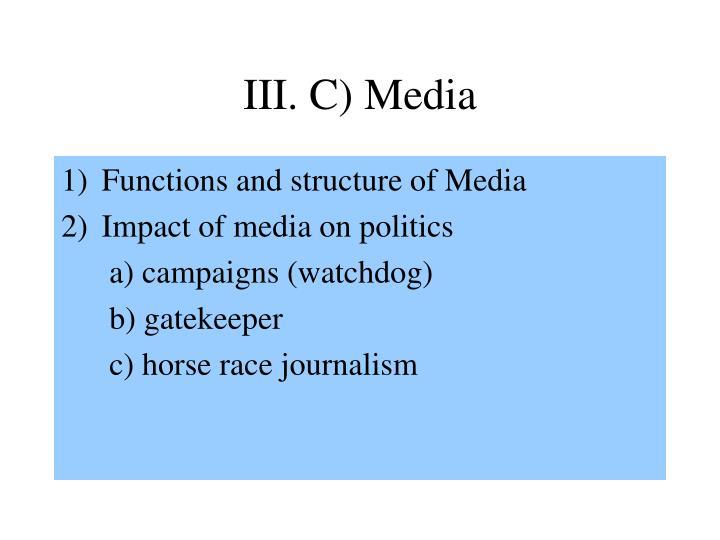 III. C) Media
