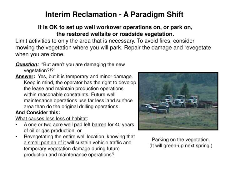Interim Reclamation - A Paradigm Shift