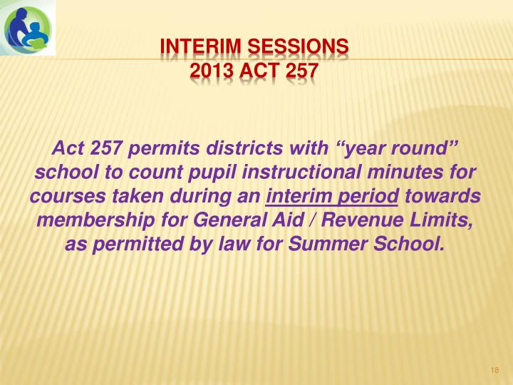 "Act 257 permits districts with ""year round"" school to count pupil instructional minutes for courses taken during an"