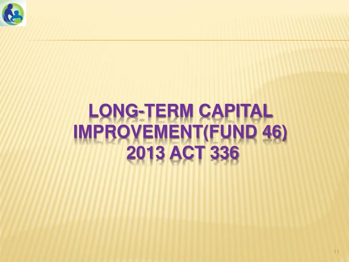 Long-term capital improvement(Fund 46)