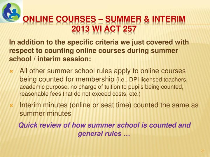 In addition to the specific criteria we just covered with respect to counting online courses during summer school / interim session: