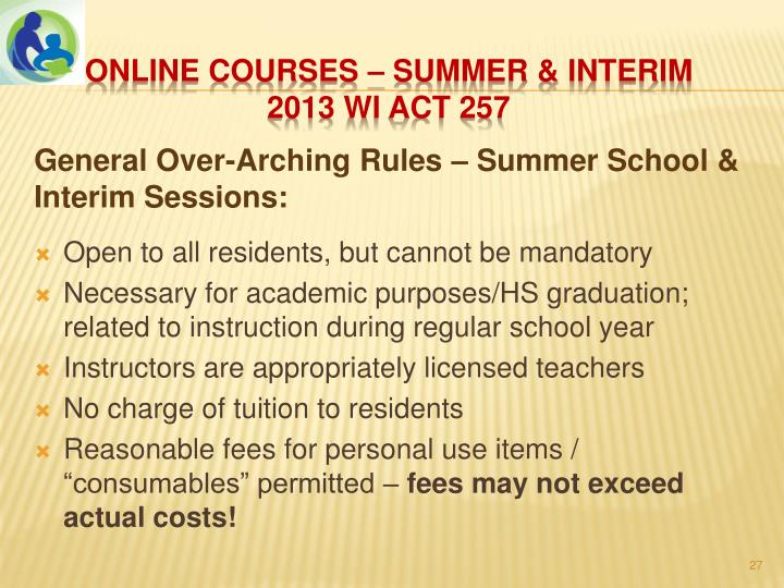 General Over-Arching Rules – Summer School & Interim Sessions: