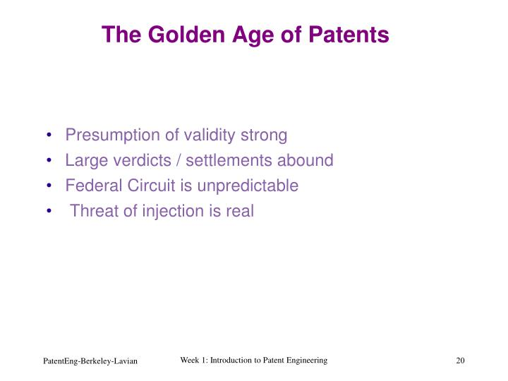The Golden Age of Patents