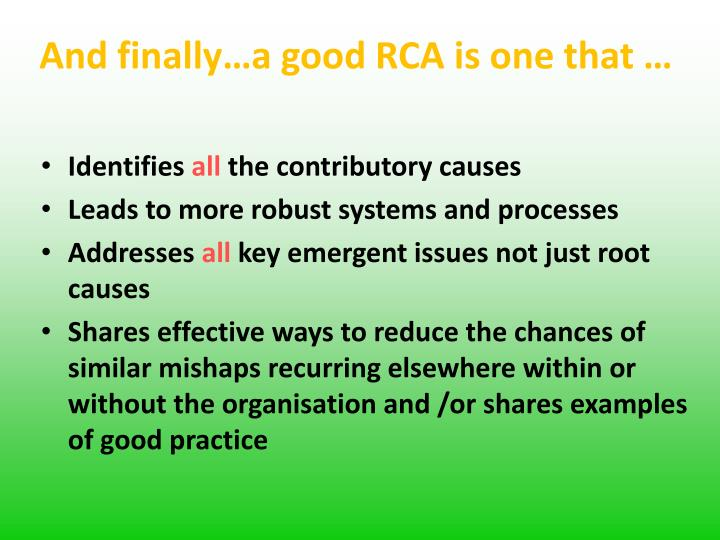And finally…a good RCA is one that …